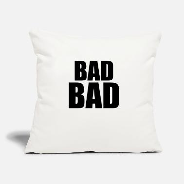 "Bad Bad bad - Throw Pillow Cover 18"" x 18"""