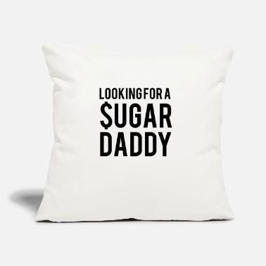"Sugar Daddy Looking for a sugar daddy - Throw Pillow Cover 18"" x 18"""