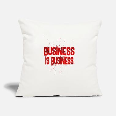 "Business business is business - Throw Pillow Cover 18"" x 18"""