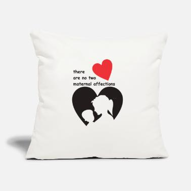 "Affection There are no two maternal affections - Throw Pillow Cover 18"" x 18"""