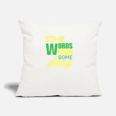"Some Some words from some song - Throw Pillow Cover 18"" x 18"""