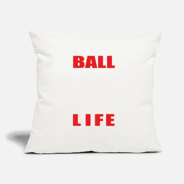 "Ball Sport BALL IS LIFE FUNNY SPORTS - Throw Pillow Cover 18"" x 18"""