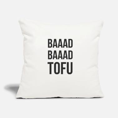 "Bad Bad Bad Tofu - Throw Pillow Cover 18"" x 18"""
