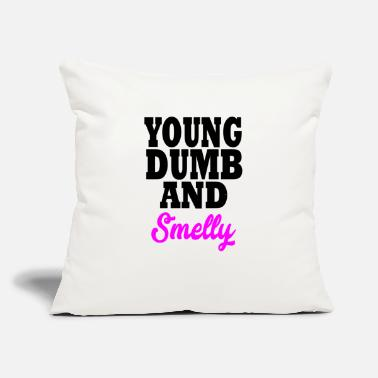 "Smelly young dumb and smelly - Throw Pillow Cover 18"" x 18"""