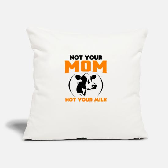 "Animal Rights Activists Pillow Cases - Not Your Mom, Not Your Milk Cow - Throw Pillow Cover 18"" x 18"" natural white"