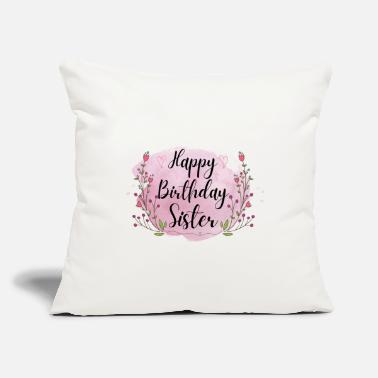 "Happy Birthday Sister - Throw Pillow Cover 18"" x 18"""