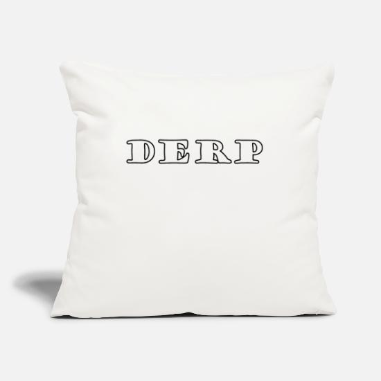 "Cool Quote Pillow Cases - DERP - Throw Pillow Cover 18"" x 18"" natural white"
