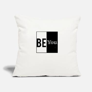 "Be You Be you. - Throw Pillow Cover 18"" x 18"""