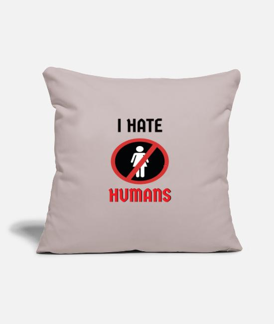 "Design Pillow Cases - i hate humans - Throw Pillow Cover 18"" x 18"" light taupe"