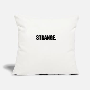 "Strange STRANGE - Throw Pillow Cover 18"" x 18"""