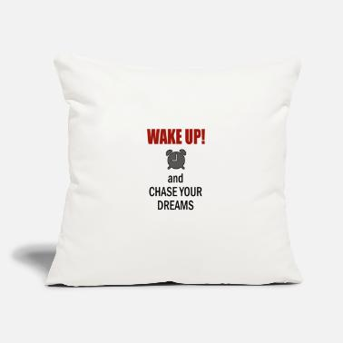 "Hustlers Wake up! and CHASE YOUR DREAMS - Throw Pillow Cover 18"" x 18"""