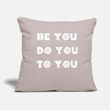 "Wisdom Quote Design, Be You To You - Throw Pillow Cover 18"" x 18"""