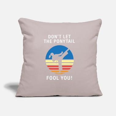 "Mixed Martial Ar Dont Let The Ponytail Fool You Karate - Throw Pillow Cover 18"" x 18"""