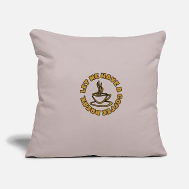 "Lets Have A Party Let me have a coffee break - Throw Pillow Cover 18"" x 18"""