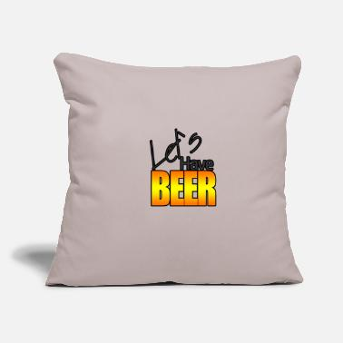 "Lets Have A Party Lets have beer - Throw Pillow Cover 18"" x 18"""
