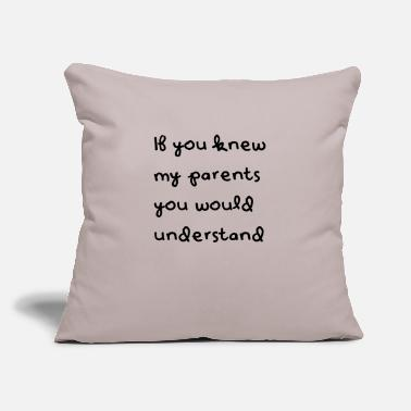 "Parents parents - Throw Pillow Cover 18"" x 18"""