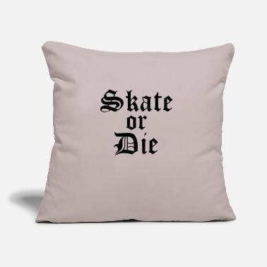 "skate_or_die - Throw Pillow Cover 18"" x 18"""