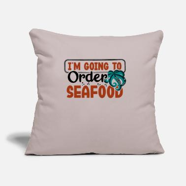 "Fun Seafood Lover Gift Going to Order Seafood - Throw Pillow Cover 18"" x 18"""