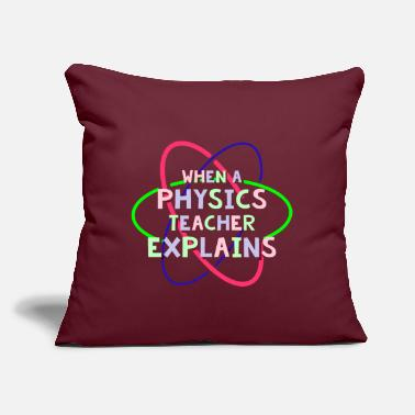 "Science Student Physics physicist teacher science funny saying - Throw Pillow Cover 18"" x 18"""