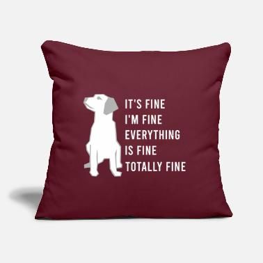 "Fine It s fine I'm fine everything is fine totally fine - Throw Pillow Cover 18"" x 18"""