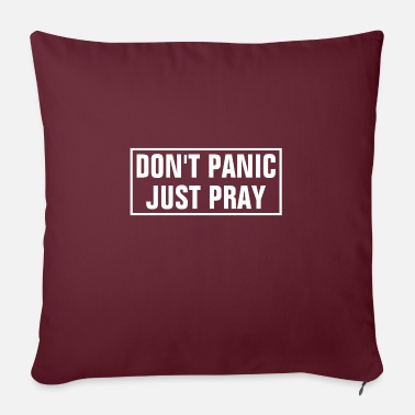 "Religion Don't Panic Just Pray - Christian - Throw Pillow Cover 18"" x 18"""