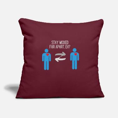 "Stay wicked far apart - Throw Pillow Cover 18"" x 18"""