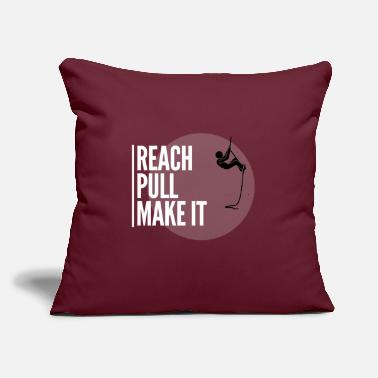 "Reach pull make it - Throw Pillow Cover 18"" x 18"""