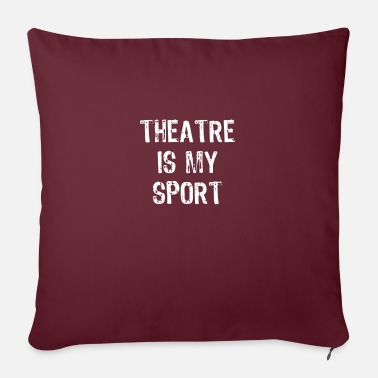 "Theatre Is My Sport - Throw Pillow Cover 18"" x 18"""
