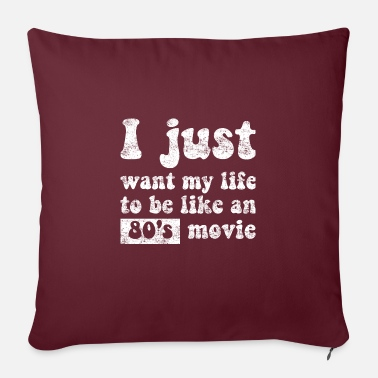 "Series I just want my life to be like an 80's movie - Throw Pillow Cover 18"" x 18"""