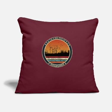 "Wind I'm a big fan of wind power - renewable energy - Throw Pillow Cover 18"" x 18"""