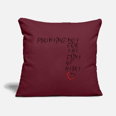 "Fainted Parenting - Not for the faint - Throw Pillow Cover 18"" x 18"""