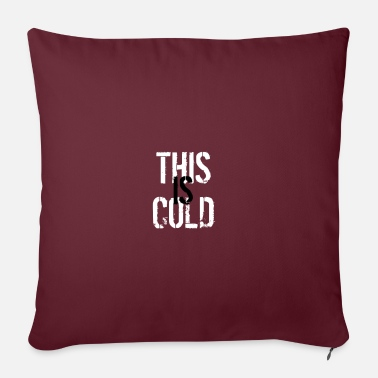 "Cold THIS IS COLD - Throw Pillow Cover 18"" x 18"""