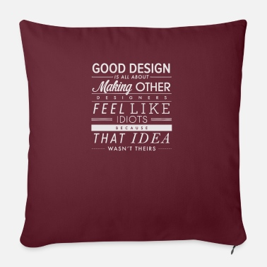 "Good Of Others Good Design is all about making other - Throw Pillow Cover 18"" x 18"""