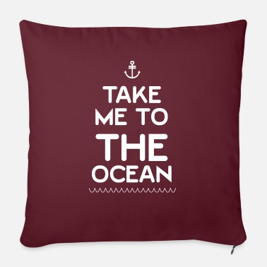 "Sea Take Me To The Ocean - Throw Pillow Cover 18"" x 18"""