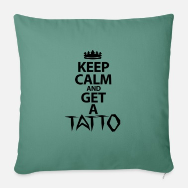 "Keep Calm And Get A Tattoo - Throw Pillow Cover 18"" x 18"""