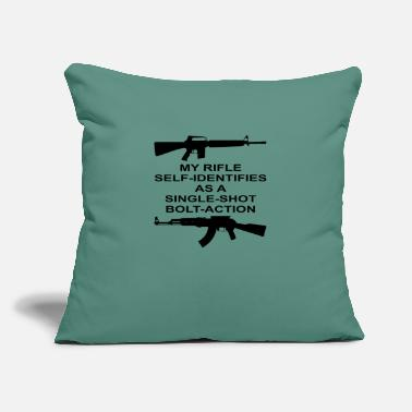 "Bolt Action My Rifle Self Identifies As A Single Shot Bolt Act - Throw Pillow Cover 18"" x 18"""