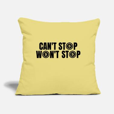 "Cash Can't Stop Won't Stop_Bitcoin | Crypto - Throw Pillow Cover 18"" x 18"""