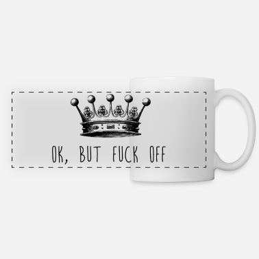 Fuck Off Ok, but fuck off - Panoramic Mug