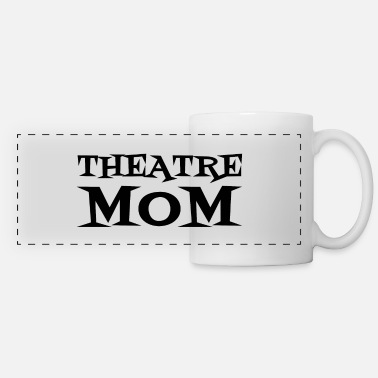 Theatre THEATRE MOM - Panoramic Mug