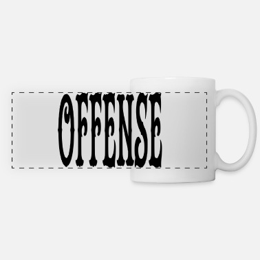 Offensive offense - Panoramic Mug