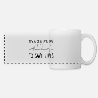 Save It's A Beautiful Day To Save Lives - Panoramic Mug