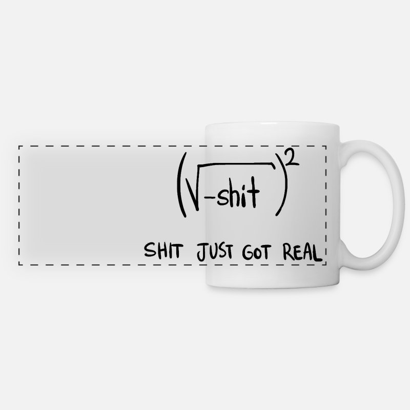 Geek Mugs & Drinkware - Shit Just Got Real Math Equation - Panoramic Mug white