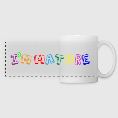 I'm Mature - Immature - Panoramic Mug
