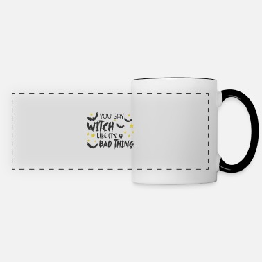 Candy You Say Witch Like It's A Bad Thing - Panoramic Mug