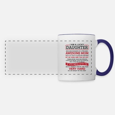 Daughter I Am A Lucky Daughter Because I m raised by a frea - Panoramic Mug