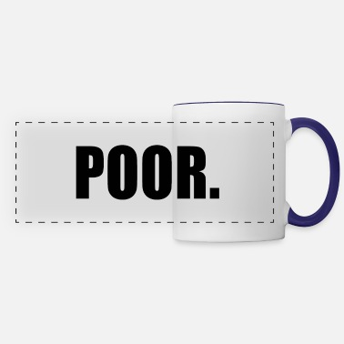 Poor POOR - Panoramic Mug