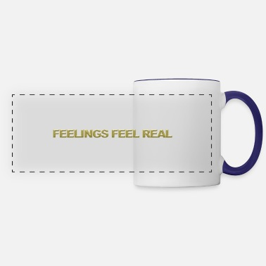 Feeling Feelings feel real - Panoramic Mug