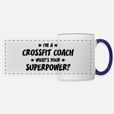 Crossfit Coach im a crossfit coach whats your superpowe - Panoramic Mug