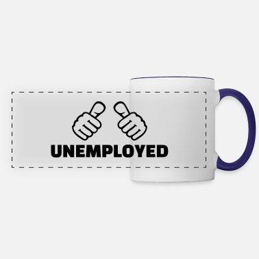 Unemployed Unemployed - Panoramic Mug