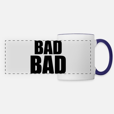 Bad Bad bad - Panoramic Mug